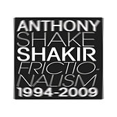 Play & Download Frictonalisms 1994 - 2009 by Anthony Shakir | Napster