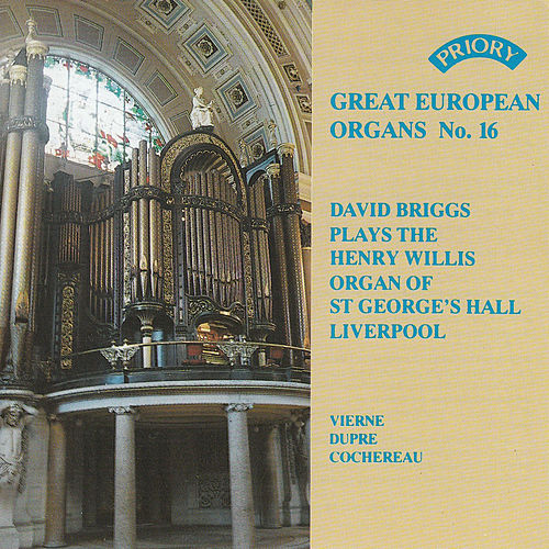 Play & Download Great European Organs No. 16: St. George's Hall, Liverpool by David Briggs | Napster