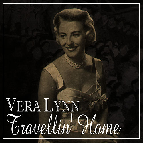 Travellin' Home by Vera Lynn