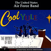 Play & Download Cool Yule by U.S. Air Force Airmen Of Note | Napster