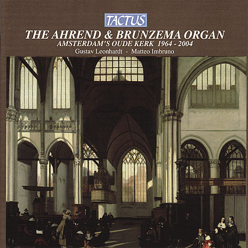 Play & Download The Ahrend & Brunzema Organ of the Amsterdam's Oude Kerk by Various Artists   Napster