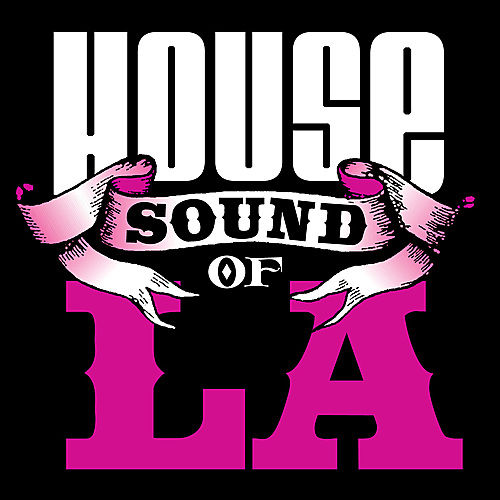 House Sound of LA Presents by Various Artists