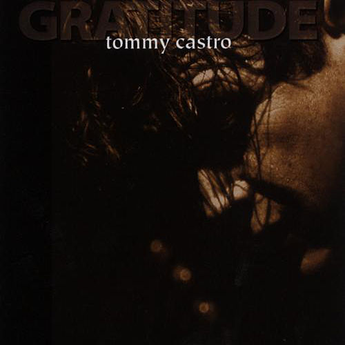 Play & Download Gratitude by Tommy Castro | Napster