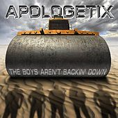 The Boys Aren't Backin' Down - Standard Edition by ApologetiX