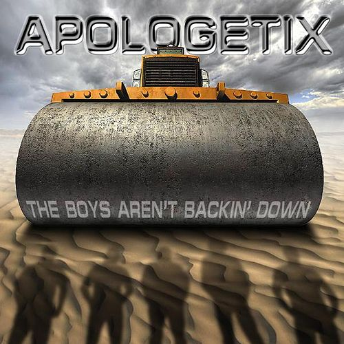 Play & Download The Boys Aren't Backin' Down - Standard Edition by ApologetiX | Napster