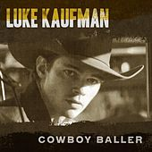 Play & Download Cowboy Baller by Luke Kaufman | Napster