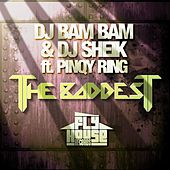 Play & Download The Baddest (Album Version) (feat. Pinqy Ring) by DJ Bam Bam   Napster