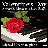 Play & Download Valentine's Day: Romantic Music and Love Songs by Michael Silverman | Napster