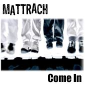 Come In by MattRach