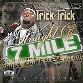 Play & Download Straight Off 7 Mile by Trick Trick | Napster