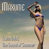 (Like Gold) The Sound of Summer (Euro-Trance Mix) by Maxume