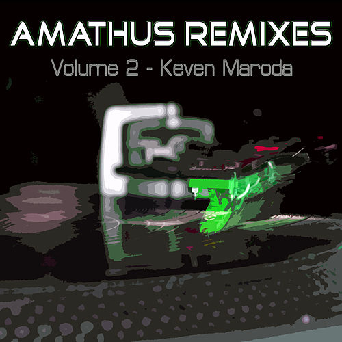 Amathus Remixes Volume 2 - Keven Maroda by Various Artists