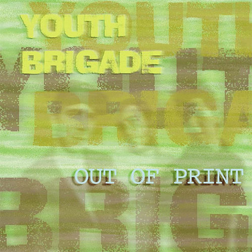 Play & Download Out Of Print by Youth Brigade | Napster