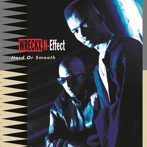 Play & Download Hard Or Smooth by Wreckx-N-Effect | Napster