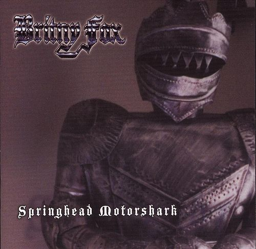 Play & Download Springhead Motorshark by Britny Fox | Napster