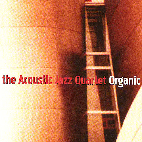 Play & Download Organic by Acoustic Jazz Quartet | Napster