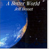 A Better World by Jeff Bosset