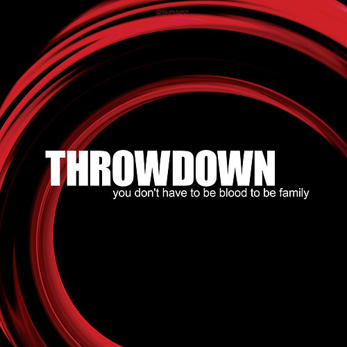 Play & Download You Don't Have to Be Blood to Be Family by Throwdown | Napster