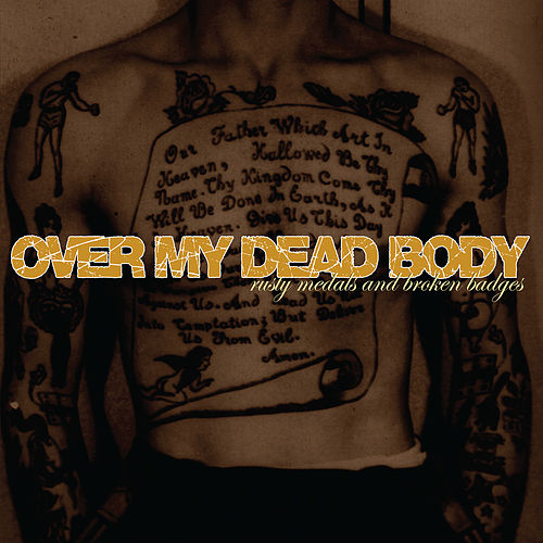 Play & Download Rusty Medals and Broken Badges by Over My Dead Body | Napster