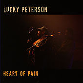 Play & Download Heart Of Pain by Lucky Peterson | Napster