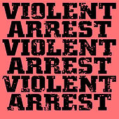 Minute Manifestos by Violent Arrest