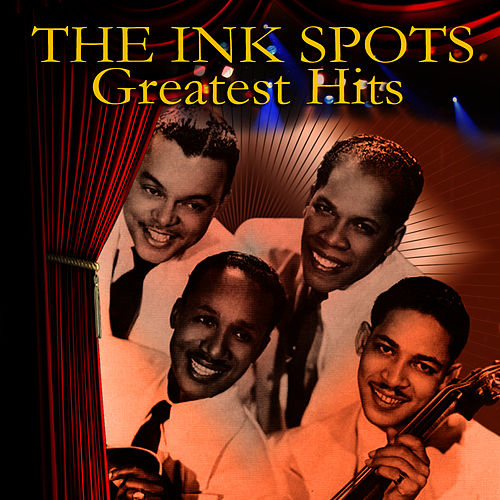 Greatest Hits by The Ink Spots