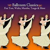 Play & Download Ballroom Classics - Fox Trot, Waltz, Mambo, Tango & More by Various Artists | Napster