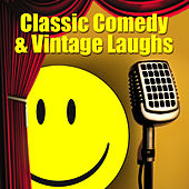 Play & Download Classic Comedy & Vintage Laughs by Various Artists | Napster
