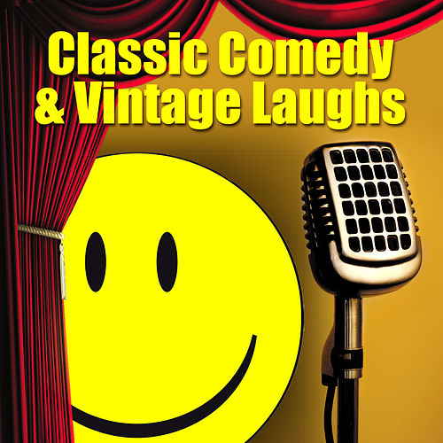 Classic Comedy & Vintage Laughs by Various Artists