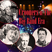 Play & Download Crooners Of The Big Band Era by Various Artists | Napster