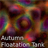 Play & Download Autumn Floating Tank by Various Artists | Napster