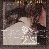 Ghosts Of The Music by Hugh Moffatt
