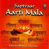 Play & Download Saptvaar Aarti Mala by Rattan Mohan Sharma | Napster