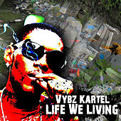 Play & Download Life We Living - Single by VYBZ Kartel | Napster