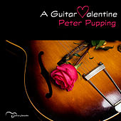 Play & Download A Guitar Valentine by Peter Pupping | Napster