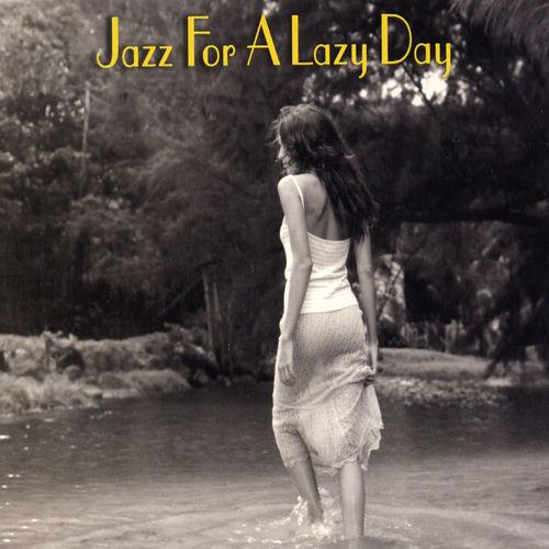Play & Download Jazz For A Lazy Day (Savoy) by Various Artists | Napster