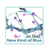 Play & Download New Kind of Blue by Joe Flood | Napster
