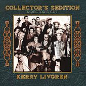 Play & Download Collector's Sedition (Director's Cut) by Kerry Livgren | Napster