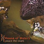 Peace The Coats by House of Waters