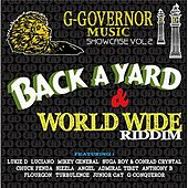 Play & Download G-Governor Music Showcase Vol.2/Back A Yard & World Wide Riddim by Various Artists | Napster