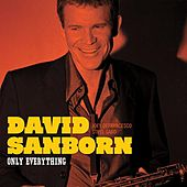 Play & Download Only Everything by David Sanborn | Napster