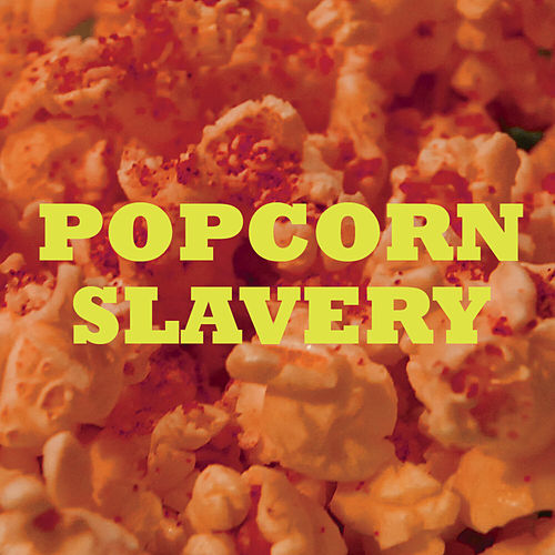 Play & Download Popcorn Slavery EP by International Observer | Napster