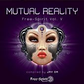 Free-Spirit Vol. V - Mutual Reality - Compiled by Jay OM by Various Artists