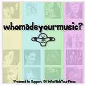 Play & Download Who Made Your Music? by Various Artists | Napster