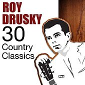 30 Country Classics by Roy Drusky
