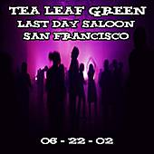 Play & Download 06-22-02 - Last Day Saloon - SF, CA by Tea Leaf Green | Napster