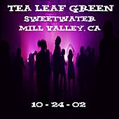 Play & Download 10-24-02 - Sweetwater - Mill Valley, CA by Tea Leaf Green | Napster