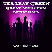 09-27-02 - Great American Music Hall - SF, CA by Tea Leaf Green