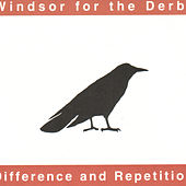 Difference And Repetition by Windsor for the Derby