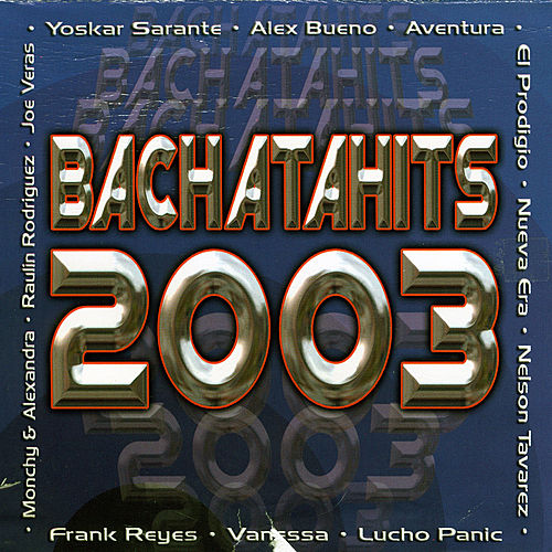 Bachatahits 2003 by Various Artists